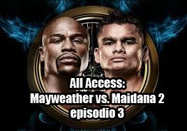 All-Access-Mayweather-vs-Maidana-2-episodio-3