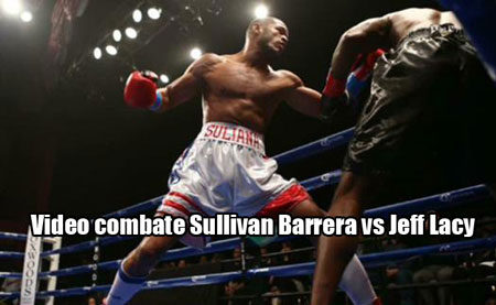 Video-combate-Sullivan-Barrera-vs-Jeff-Lacy