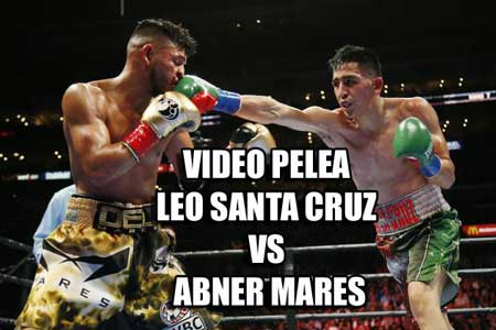 Photo of Video de la  pelea entre Leo Santa Cruz vs Abner Mares
