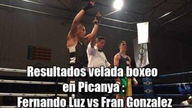 Photo of Resultados velada boxeo en Picanya : Fernando Luz vs Fran Gonzalez
