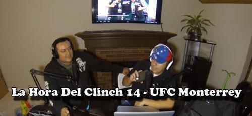 La-Hora-del-CLinch-14-opiniones-UFC-Monterrey