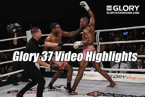 Photo of Glory 37 Video Highlights