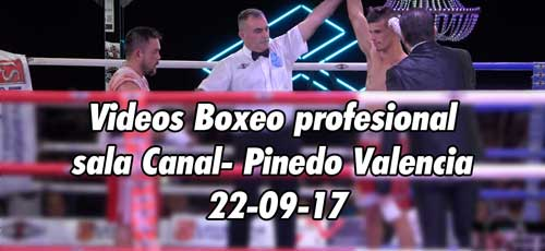 Photo of Videos Boxeo profesional sala Canal- Pinedo Valencia 22-09-17