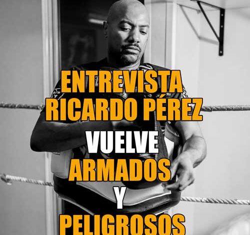 Photo of Ricardo Pérez entrevista -VUELVE ARMADOS Y PELIGROSO