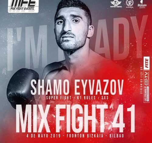 Photo of Shamo Eyvazov se apunta al MIXFIGTH-41 del 4 de mayo en Bilbao