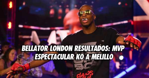 Photo of Bellator London Resultados: MVP espectacular KO a Melillo