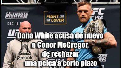 Photo of Dana White acusa de nuevo a Conor McGregor, de rechazar una pelea a corto plazo