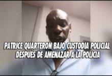 Photo of Patrice Quarteron bajo custodia policial después de maldecir a la policía