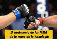 Photo of El crecimiento de las MMA de la mano de la tecnología