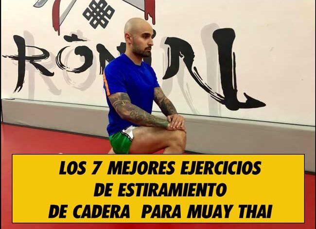 Photo of Los 7 mejores ejercicios de estiramiento de cadera para Muay Thai