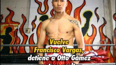Photo of Vuelve Francisco Vargas, detiene a Otto Gámez en tres asaltos