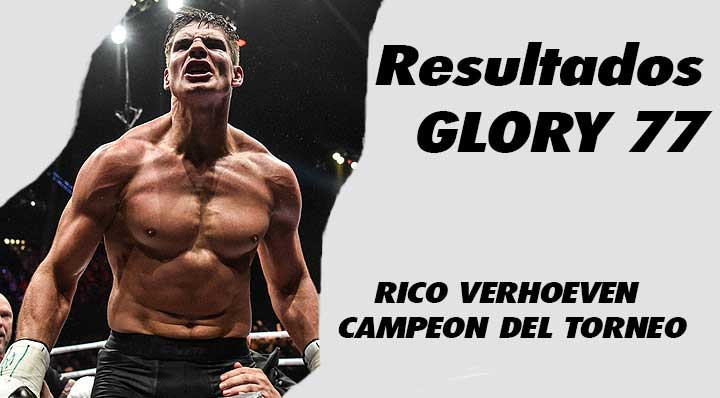 Photo of Resultados de GLORY 77- RICO VERHOEVEN CAMPEON DEL TORNEO 4 MEN