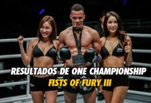 Photo of RESULTADOS DE ONE CHAMPIONSHIP FISTS OF FURY III